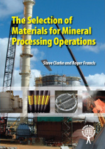 Book cover: The Selection Of Materials For Mineral Processing Operations